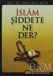 Sebat Yayınları - İslam Şiddete Ne Der?