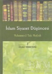 Kevser Yayınları - İslam Siyaset Düşüncesi 2 - Ülke Yönetimi