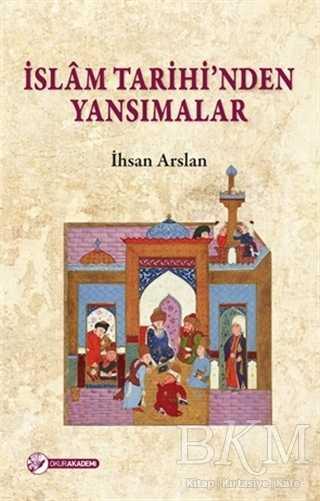 İslam Tarihinden Yansimalar