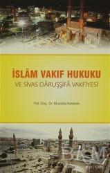 Ravza Yayınları - İslam Vakıf Hukuku ve Sivas Daruşşifa Vakfiyesi