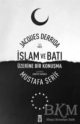 Timaş Yayınları - İslam ve Batı Üzerine Bir Konuşma