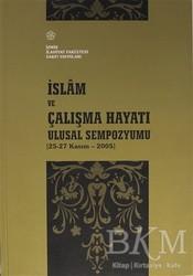 İzmir İlahiyat Fakültesi Vakfı Yayınları - İslam ve Çalışma Hayatı Ulusal Sempozyumu