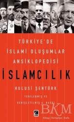 Çıra Yayınları - İslamcılık - Türkiye'de İslami Oluşumlar Ansiklopedisi
