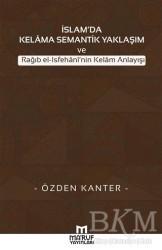 Ma'ruf Yayınları - İslam'da Kelama Semantik Yaklaşım ve Rağıb El-İsfehani'nin Kelam Anlayışı