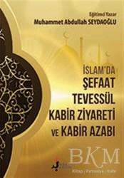 Kırk Kandil Yayınları - İslam'da Şefaat Tevessül Kabir Ziyareti ve Kabir Azabı