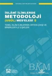 Ensar Neşriyat - İslami İlimlerde Metodoloji Usül Mes'elesi - 5