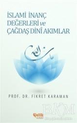 Çelik Yayınevi - İslami İnanç Değerleri ve Çağdaş Dini Akımlar
