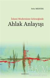 Ankara Okulu Yayınları - İslami Modernizm Geleneğinde Ahlak Anlayışı