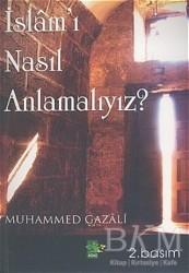 Ağaç Kitabevi Yayınları - İslam'ı Nasıl Anlamalıyız?