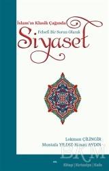Elis Yayınları - İslam'ın Klasik Çağında Felsefi Bir Sorun Olarak Siyaset
