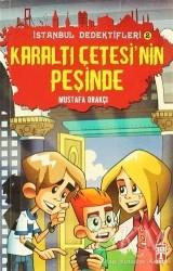 Timaş Yayınları - İstanbul Dedektifleri - Karaltı Çetesinin Peşinde