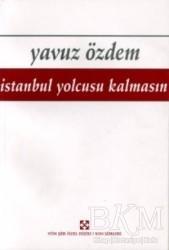 Yön Yayıncılık - İstanbul Yolcusu Kalmasın