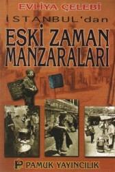 Pamuk Yayıncılık - İstanbuldan Eski Zaman Manzaraları