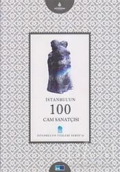Kültür A.Ş. - İstanbul'un 100 Cam Sanatçısı