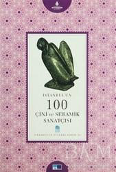 Kültür A.Ş. - İstanbul'un 100 Çini ve Seramik Sanatçısı