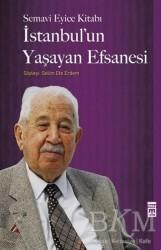 Timaş Yayınları - İstanbul'un Yaşayan Efsanesi