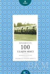 Kültür A.Ş. - İstanbulun Yüzleri Serisi - 74 : İstanbulun 100 Ulaşım Aracı