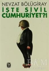 Tekin Yayınevi - İşte Sivil Cumhuriyet?!