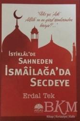 Aktaş Yayıncılık - İstiklal'de Sahneden İsmailağa'da Secdeye