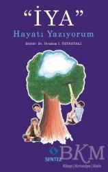 Sentez Yayınları - İYA Hayatı Yazıyorum