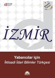 Papatya Yayıncılık - İzmir: Yabancılar için İktisadi İdari Bilimler Türkçesi