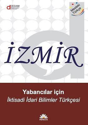 İzmir: Yabancılar için İktisadi İdari Bilimler Türkçesi