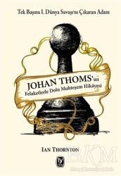 Tekin Yayınevi - Johan Thoms'un Felaketlerle Dolu Muhteşem Hikayesi