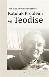 Elis Yayınları - John Hick'in Din Felsefesinde Kötülük Problemi ve Teodise