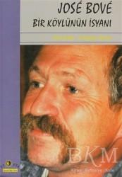 Ütopya Yayınevi - Jose Bove Bir Köylünün İsyanı