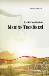 Ankara Okulu Yayınları - Kabileden Devlete Medine Tecrübesi