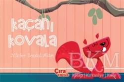 Çıra Çocuk Yayınları - Kaçanı Kovala