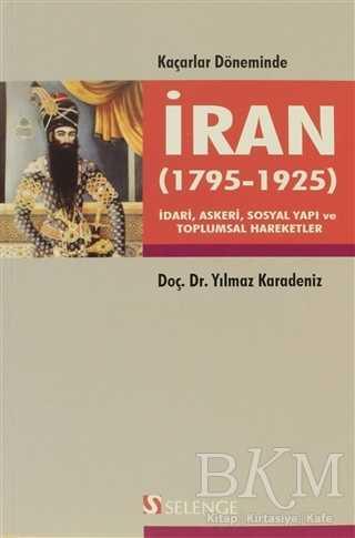 Kaçarlar Döneminde İran 1795 - 1925