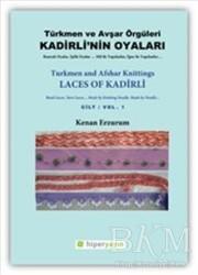 Hiperlink Yayınları - Kadirli'nin Oyaları: Türkmen ve Avşar Örgüleri: Cilt 1