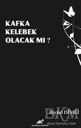 Paradigma Akademi Yayınları - Kafka Kelebek Olacak mı?