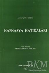 Türk Tarih Kurumu Yayınları - Kafkasya Hatıraları