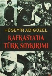 İleri Yayınları - Kafkasya'da Türk Soykırımı