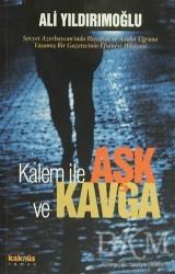 Kaknüs Yayınları - Kalem ile Aşk ve Kavga