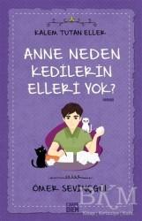 Carpe Diem Kitapları - Anne Neden Kedilerin Elleri Yok? - Kalem Tutan Eller