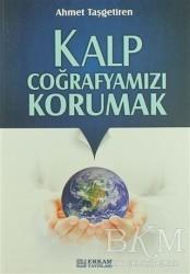 Erkam Yayınları - Kalp Coğrafyamızı Korumak