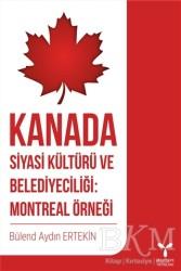 Umuttepe Yayınları - Kanada Siyasi Kültürü ve Belediyeciliği: Montreal Örneği