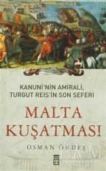 Timaş Yayınları - Kanuni'nin Amirali, Turgut Reis'in Son Seferi - Malta Kuşatması