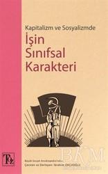Töz Yayınları - Kapitalizm ve Sosyalizmde İşin Sınıfsal Karakteri
