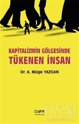 Der Yayınları - Kapitalizmin Gölgesinde Tükenen İnsan