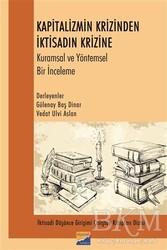 Siyasal Kitabevi - Kapitalizmin Krizinden İktisadın Krizine Kurumsal ve Yöntemsel Bir İnceleme