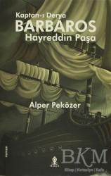 Roza Yayınevi - Kaptan-ı Derya Barbaros Hayreddin Paşa