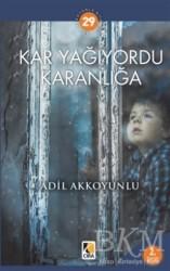 Çıra Yayınları - Kar Yağıyordu Karanlığa