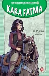 Uğurböceği Yayınları - Kara Fatma - Kurtuluş Savaşı Kahramanları 3