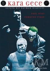 JBC Yayıncılık - Kara Gece: Gerçek Bir Batman Hikayesi