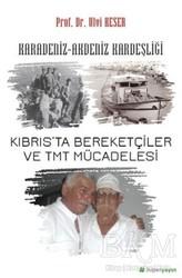 Hiperlink Yayınları - Karadeniz-Akdeniz Kardeşliği Kıbrıs'ta Bereketçiler ve TMT Mücadelesi