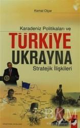 IQ Kültür Sanat Yayıncılık - Karadeniz Politikaları ve Türkiye Ukrayna Stratejik İlişkileri